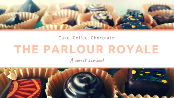 The Parlour Royale. A sweet review.